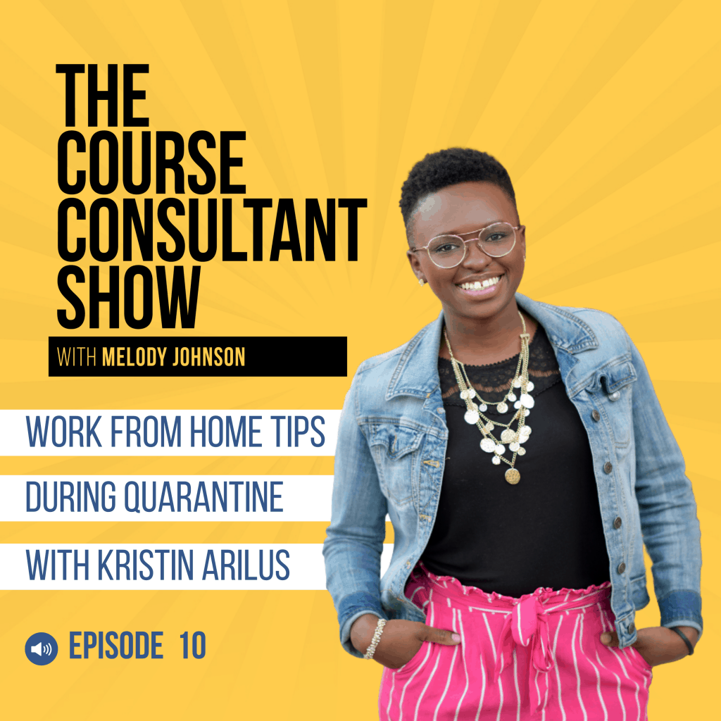 Working from home tips during quarantine with kristin arilus